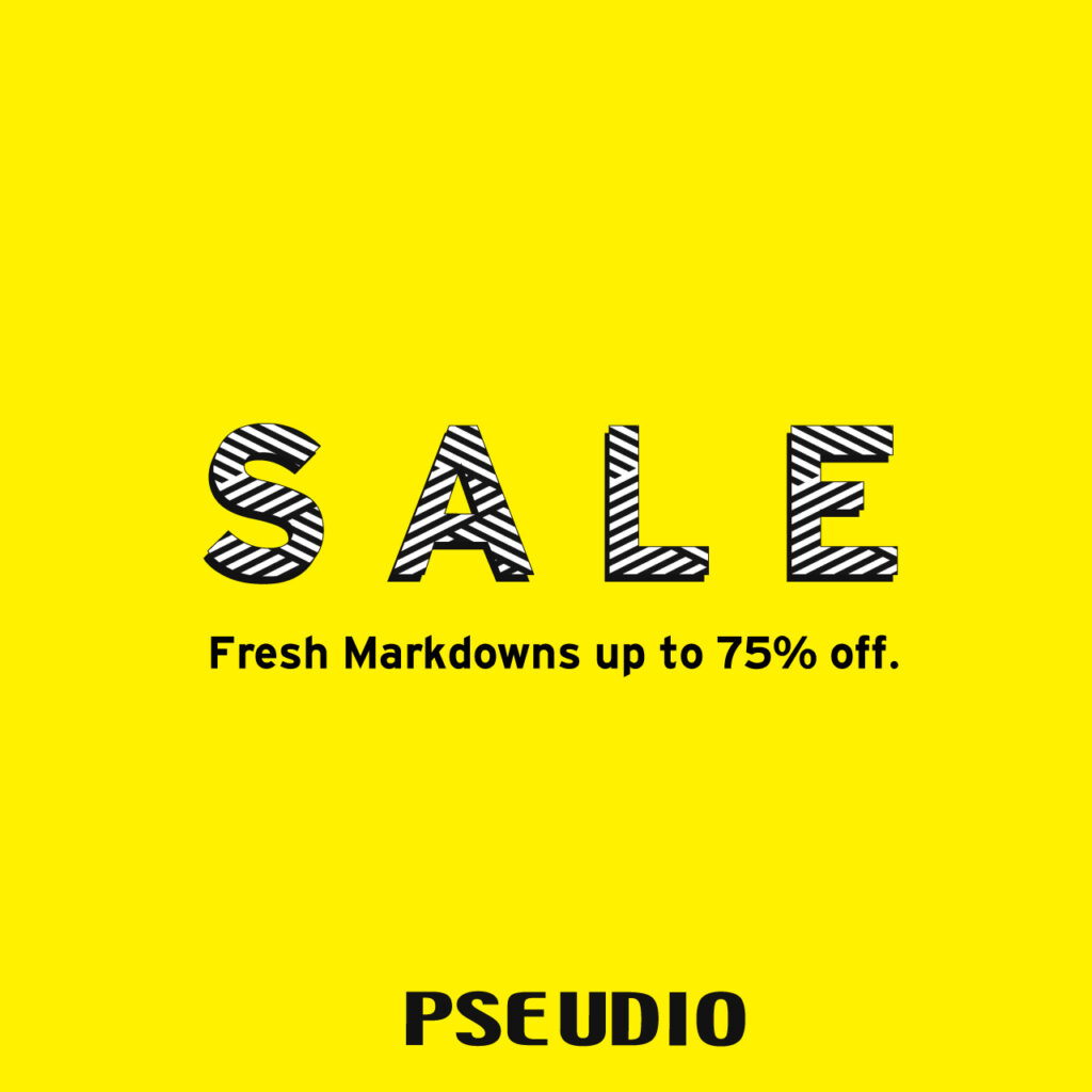 PSEUDIO: Fresh Markdowns up to 75% off!